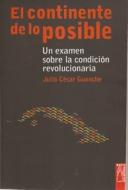 El continente de lo posible. Un examen sobre la condición revolucionaria
